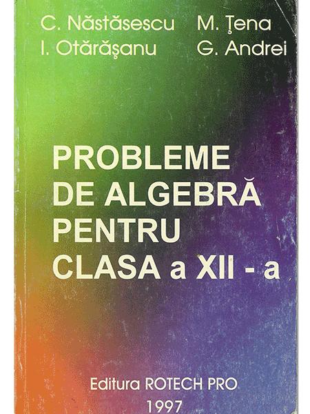 Probleme de Algebra pentru clasa a XII-a